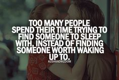 Finding Someone Worth Waking Up To
