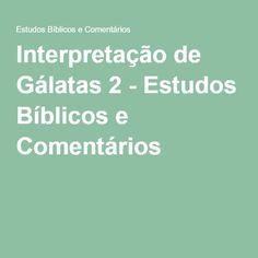 Interpretação de Gálatas 2 - Estudos Bíblicos e Comentários