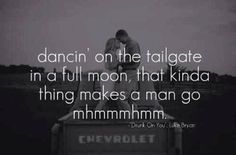 I love Luke Bryan, this song, and this picture.