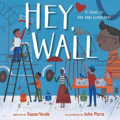 Book Trailer Premiere: Hey, Wall by Susan Verde and John Parra Alberto Giacometti, Alexander Calder, Piet Mondrian, Edvard Munch, Keith Haring, Gustav Klimt, Second Grade Books, Third Grade, Cavalier Bleu