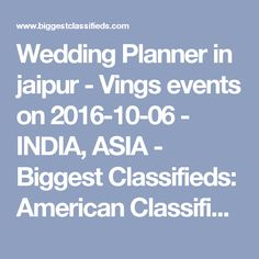 Wedding Planner in jaipur - Vings events on 2016-10-06 - INDIA, ASIA - Biggest Classifieds: American Classifieds: Local Directory Classified Business Advertising