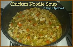 Janet Tripp Fitness: Chicken Noodle Soup - 21 Day Fix Approved