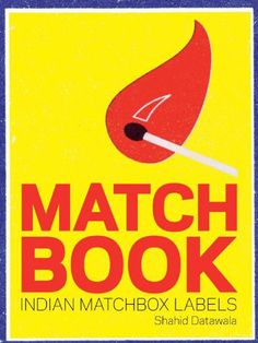 Matchbook: Indian Match Box Labels Gorgeous collection of vintage Indian matchbook labels tell a vibrant tale of cultural history and brand power. Books To Buy, I Love Books, Brand Power, Book Design, Books Online, The Book, Indian, Marshall Mcluhan, Match Boxes