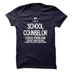 I Am A School Counselor - make your own shirt #hoodie #fashion