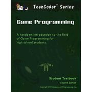 TeenCoder Series: Game Programming Student Textbook with Course CD, Second Edition