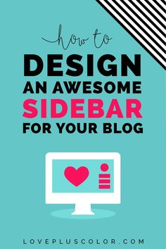 How To Design An Awesome Sidebar For Your Blog (using Adobe Illustrator) + a design video tutorial and sidebar layout examples - LOVE PLUS COLOR.