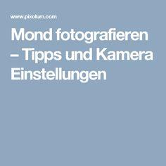 Mond fotografieren – Tipps und Kamera Einstellungen