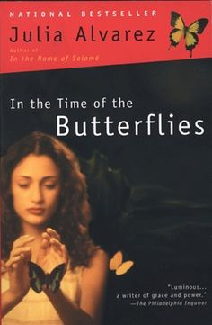 analysis of julia alvarezs in the time of the butterflies Nea podcast: julia alvarez speaks about writing in the time of the butterflies eveoke opened its 2010/2011 season with las mariposas , an original dance theatre production inspired by my novel in the time of the butterflies.