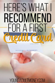 Want a great first credit card? Here's what I recommend.