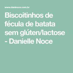 Biscoitinhos de fécula de batata sem glúten/lactose - Danielle Noce