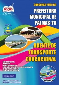 Apostila Concurso Prefeitura Municipal de Palmas, Estado de Tocantins - 2013: - Cargo: Agente de Transporte Educacional