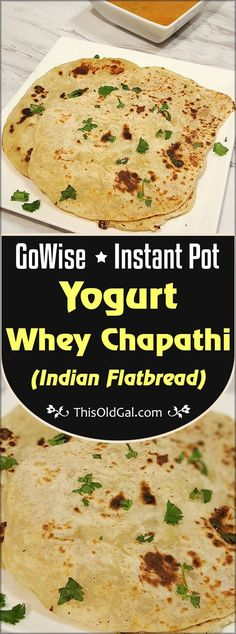 Yogurt Whey Indian Chapati/Roti {Unleavened Flatbread} made with Water or Whey from your Instant Pot Greek Yogurt can be on your table in 60 minutes or less. via @thisoldgalcooks
