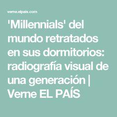 'Millennials' del mundo retratados en sus dormitorios: radiografía visual de una generación | Verne EL PAÍS