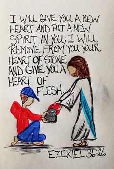 """I will give you a new heart and put a new spirit in you; I will remove from you your heart of stone and give you a heart of flesh."" Ezekiel 36:26 (Scripture Doodle Art of encouragement)"