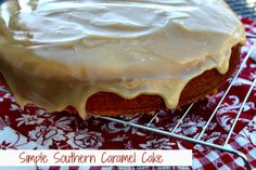 Mommys Kitchen: Classic Southern Caramel Cake {Simple Version}