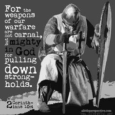 For the weapons of our war are not carnal, but powerful in God to destroy strongholds. Christian Warrior, Christian Faith, Christian Quotes, Christian Posters, Bible Scriptures, Bible Quotes, Scripture Pictures, Prayer Warrior, Warrior Spirit