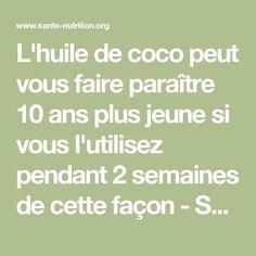 L'huile de coco peut vous faire paraître 10 ans plus jeune si vous l'ut… Coconut oil can make you look 10 years younger if you use it for 2 weeks this way – Health Nutrition Make Beauty, Beauty Care, Weight Loss Eating Plan, Health And Nutrition, Health Tips, Self Help, Body Care, Health And Beauty, Tips