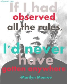 Quote by Marilyn Monroe fuck the rules live life on your own terms
