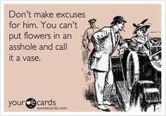 You can't put flowers in an asshole and call it a vase.