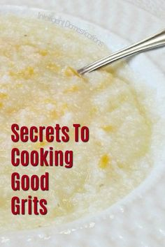 The Secret To Cooking Good Grits isn't really a big secret if you are from the south. Grits Breakfast, Breakfast Dishes, Breakfast Recipes, Breakfast Pancakes, Gourmet Recipes, Crockpot Recipes, Cooking Recipes, Rice Recipes, Easy Recipes