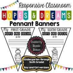 #hellosummerThese pennant banners are perfect to display your students' hopes and dreams for the school year!Kindergarten, first grade, second grade, third grade, fourth grade, fifth grade, and sixth grade templates are included, with a boy and a girl version for each grade level.A colored header banner is also included to add to your display!Check out my other Responsive Classroom products below!Responsive Classroom Resource BUNDLE Responsive Classroom Products