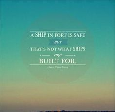 a ship in port is safe but that's not what ships are built for - Google Search