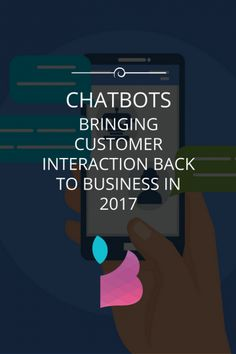 Chatbots – Bringing Customer Interaction Back To Business in 2017