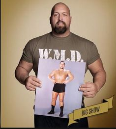 Big Show. You got to love the big guy !!