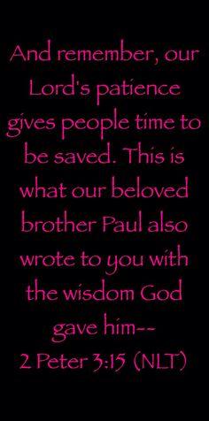 2 Peter 3:15 (NLT)