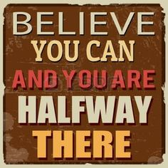 Believe you can and you are halfway there, vintage grunge poster, vector illustrator photo