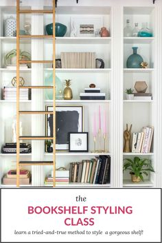 The Bookshelf Styling Class | Finally learn the SECRETS to gorgeously styled bookshelves!! (Yes, it's totally posisble to have a bookshelf that is both beautiful and functional. ) Learn a designer's tried-and-true styling method. Click through to enroll in the class:) #bookshelfstyling