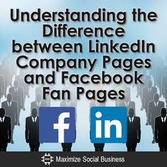Understanding the Difference between LinkedIn Company Pages and Facebook Fan Pages #linkedin #Facebook