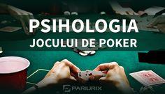 Articole Poker online pe PariuriX.com: Psihologia jocului de poker explicată pe scurt