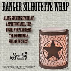 RANGER SCENTSY WARMER WRAP A long-standing symbol of a spirit untamed, this rustic Silhouette Collection Wrap expresses the indomitable soul of the West.