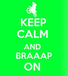 Braap has got to be the most annoying way to make a dirtbike sound but thought this was funny