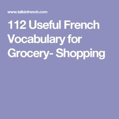 Grocery Words Endearing At The Supermarket 112 Useful French Vocabulary For Grocery .