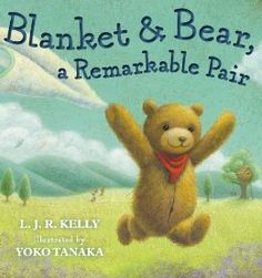 $12.68 Blanket & Bear, a Remarkable Pair: L.J.R. Kelly, Yoko Tanaka: 9780399256813: Amazon.com: Books