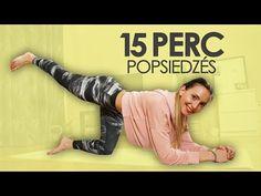 OTTHONI EDZÉS! KEREK FENÉK! FORMÁS LÁBAK! -ESZKÖZ NÉLKÜL - YouTube Yoga Fitness, Health Fitness, Health 2020, Forever Living Products, Trx, Butt Workout, Pilates, Nalu, Training