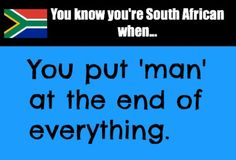 You know you're South African when. African Memes, Africa Quotes, Africa Flag, Cool Slogans, Words Quotes, Sayings, African Countries, Roadtrip, My Land