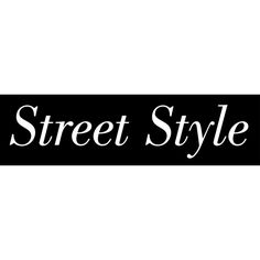 Street Style ❤ liked on Polyvore featuring text, words, quotes, backgrounds, fillers, articles, magazine, phrases, headlines and borders