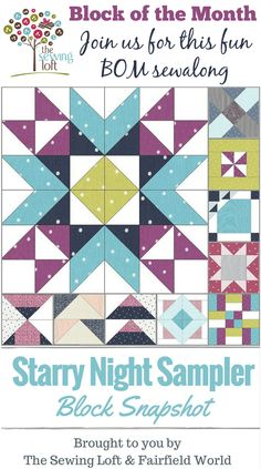Come join the fun and improve your quilting skill set with the Starry Night Sampler Block of the Month sewing series on The Sewing Loft. Make sure to sign up to the newsletter so you get an email when each of the blocks is released.