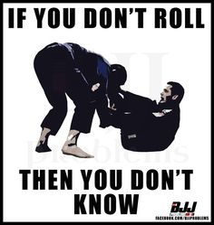 If you don't roll then you don't know.