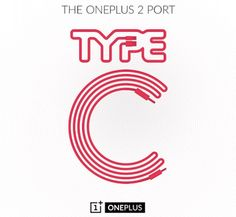 #OnePlus 2 Affirmed to be Fitted with USB Type-C Port #smartphone #mobile