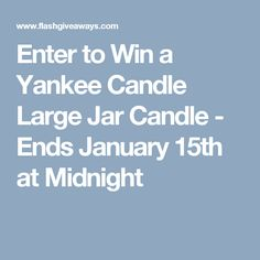 Enter to Win a Yankee Candle Large Jar Candle - Ends January 15th at Midnight