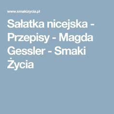 Sałatka nicejska - Przepisy -  Magda Gessler - Smaki Życia