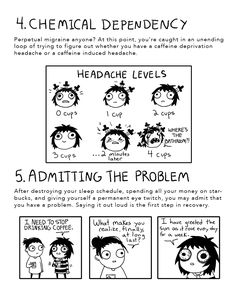 The 7 Stages of Your Caffeine Addiction: 4. Chemical Dependency and 5. Admitting the Problem. Sarah Andersen of the webcomic Sarah's Scribbles.