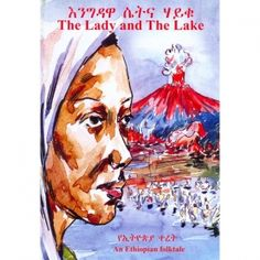 The Lady and The Lake by Piers Elrington, Selam Neggusie (English, Amharic) Children's Books, Books To Read, Kids Story Books, Ethiopia, Cooking Recipes, English, Reading, Lady, Shop