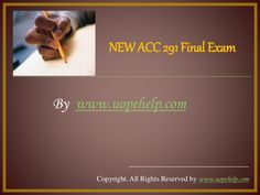 Find University of Phoenix Course ACC 291 Final Exam UOP A+ Course Tutorials at www.UopeHelp.com Final Exams, Finals, Phoenix, University, Tutorials, This Or That Questions, Colleges, Teaching