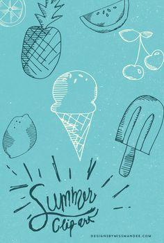 Tasty Summer Clip Art - Designs By Miss Mandee. Pineapple, popsicles, lemon, cherry, watermelon, orange, ice cream—I love summer!!