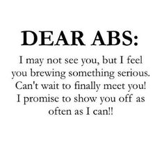 Dear Abs, I Miss You and I Want You Back
